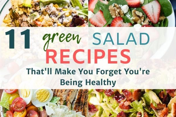 11 Green Salad Recipes To Make You Forget You're Being Healthy