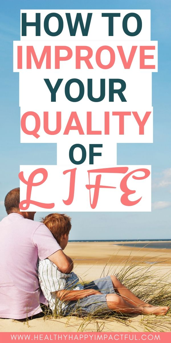 how to live a quality life