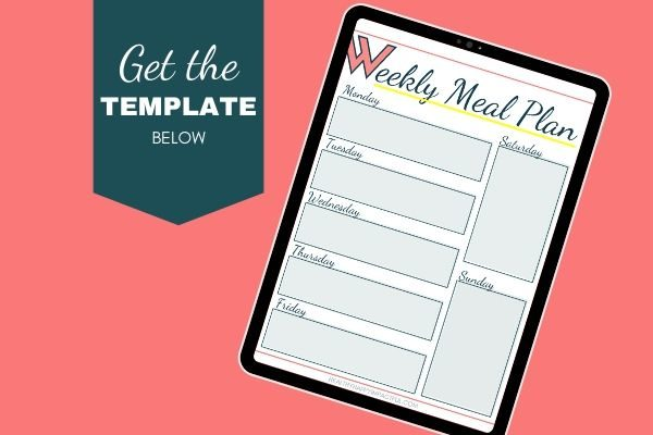 free printable weekly meal plan template, download below!