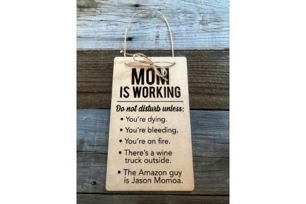 mom is working sign: for what to buy a busy mom